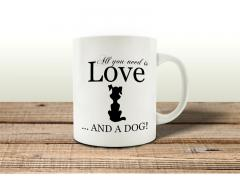 Tasse - All you need is love and a dog